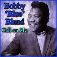 Bobby 'Blue' Bland - Call on Me
