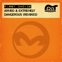First Choice - Armed & Extremely Dangerous