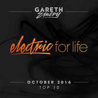 Gareth Emery - Electric For Life Top 10 - October 2016 (by Gareth Emery)