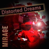Mirage - Distorted Dreams
