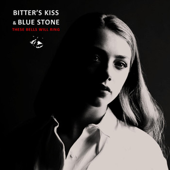 Bitter's Kiss - These Bells Will Ring