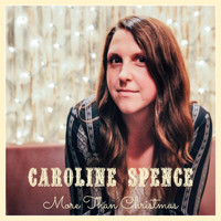 Caroline Spence - More Than Christmas