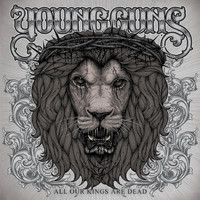 Young Guns - All Our Kings Are Dead