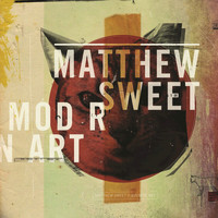 Matthew Sweet - Modern Art (Explicit)