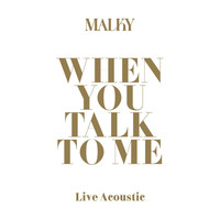 Malky - When You Talk to Me (Acoustic Version)
