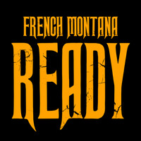 French Montana - Ready/Intro (Explicit)