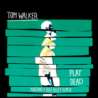 Tom Walker - Play Dead (Avelino x Raf Riley Remix)