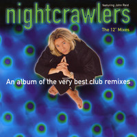 "Nightcrawlers feat. John Reid - The 12"" Mixes"