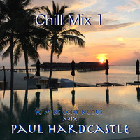 Paul Hardcastle - Chill Mix 1 (70 Mins Continuous Version)