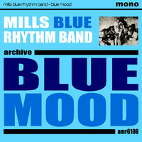 Mills Blue Rhythm Band - Blue Mood