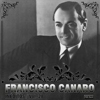 Francisco Canaro - Inéditos, Vol. 28