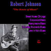 Robert Johnson - The Roots of Blues