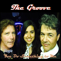 The Groove - You Do Something to Me