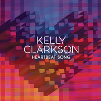 Kelly Clarkson - Heartbeat Song