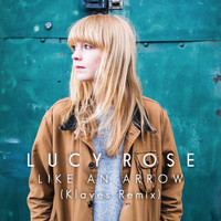 Lucy Rose - Like an Arrow (Klaves Remix)