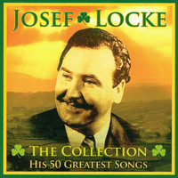 Josef Locke - The Collection