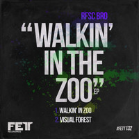 RFSC Bro - Walkin' In The Zoo EP