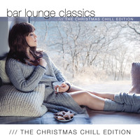 Various - Bar Lounge Classics Christmas Chill Edition