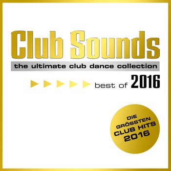 Various Artists - Club Sounds - Best of 2016 (Explicit)