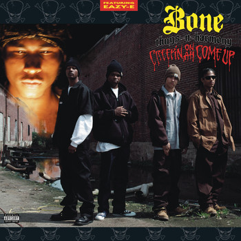 Bone Thugs-N-Harmony - Creepin on Ah Come Up (Explicit)