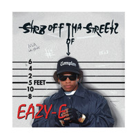 Eazy-E - Str8 off Tha Streetz of Muthaphuckin Compton