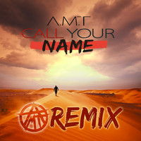 A.M.T - Call Your Name (Remix)