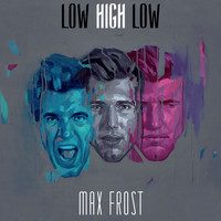 Max Frost - Low High Low