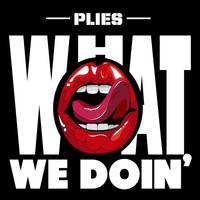 Plies - What We Doin'