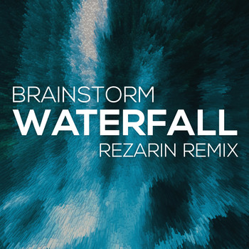 Brainstorm - Waterfall (Rezarin Remix)