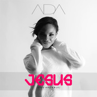 Ada - Jesus (You Are Able)