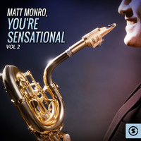 Matt Monro - You're Sensational, Vol. 2
