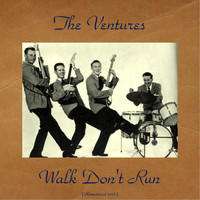 The Ventures - Walk Don't Run (Remastered 2016)