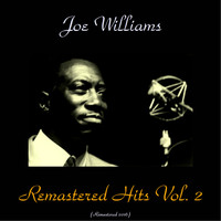 Joe Williams - Remastered Hits Vol. 2 (All Tracks Remastered)