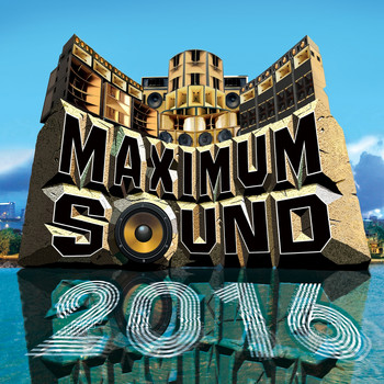 Various Artists - Maximum Sound 2016 (Explicit)