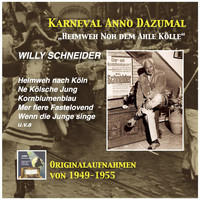 Willy Schneider - Karneval anno dazumal: Heimweh noh dem ahle Kölle – Willy Schneider (Remastered 2016)
