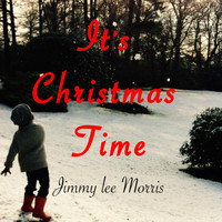 Jimmy Lee Morris - It's Christmas Time