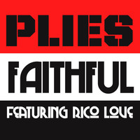 Plies - Faithful (feat. Rico Love)