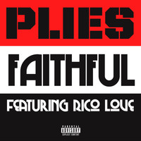 Plies - Faithful (feat. Rico Love) (Explicit)