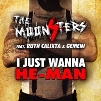 The Moonsters feat. Ruth Calixta & Gemeni - I Just Wanna He-Man