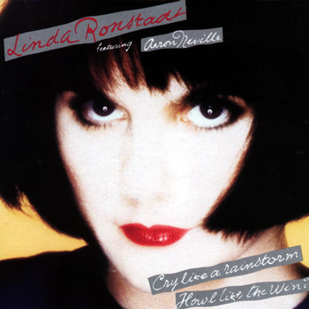 Linda Ronstadt - Cry Like a Rainstorm, Howl Like the Wind