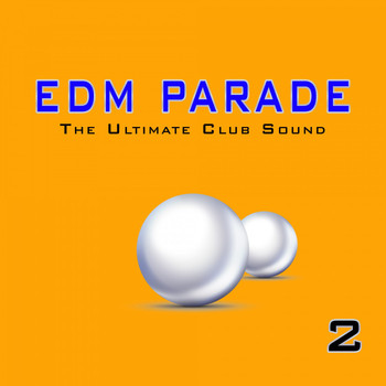 Various Artists - EDM Parade: The Ultimate Club Sound, Vol. 2