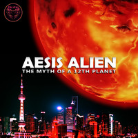 Aesis Alien - The Myth of a 12th Planet