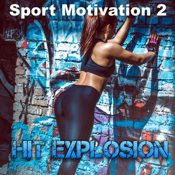 Various Artists - Hit Explosion: Sport Motivation 2