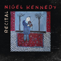 Nigel Kennedy - Recital