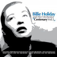 Billie Holiday And Her Orchestra - Centenary, Vol. 1