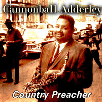 Cannonball Adderley - Country Preacher