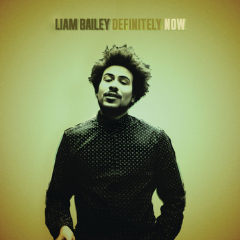 Liam Bailey - Definitely NOW