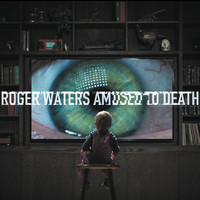 Roger Waters - Amused to Death (Explicit)