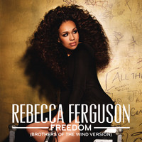Rebecca Ferguson - Freedom (Brothers Of The Wind Version)