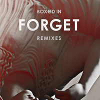 Boxed In - Forget (Remixes)